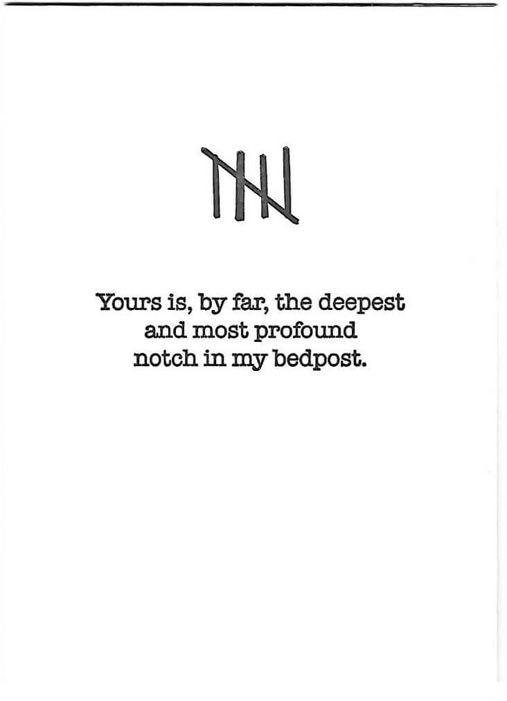Your is, by far, the deepest and most profound notch in my bedpost.